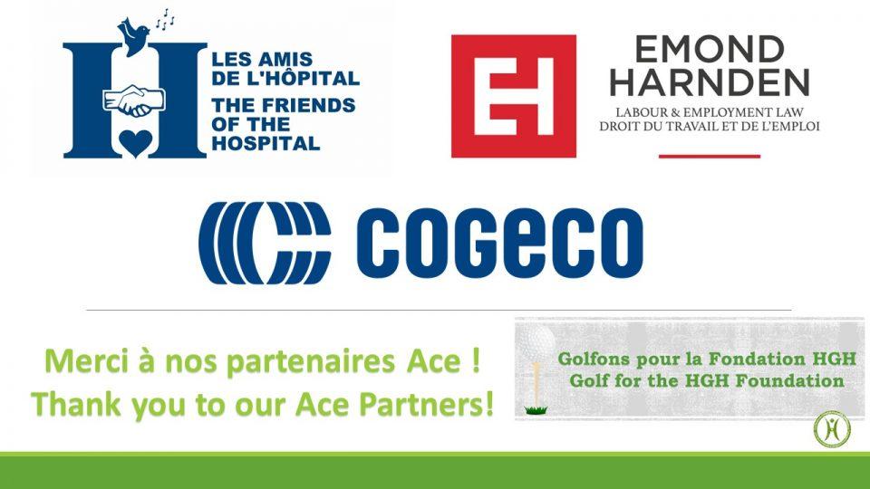 Merci à nos partenaires Ace : Les Amis de l'HGH Hospital, Emond Harnden Droit du travail et de l'emploi, et Cogeco