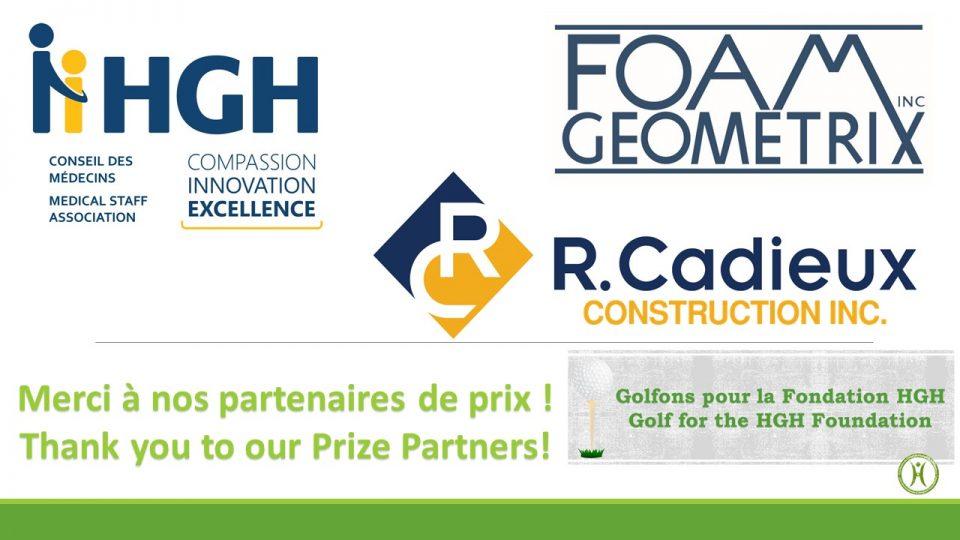 Merci à nos partenaires de prix : Conseil des médecins de l'HGH, Foam Geometrix, et R.Cadieux Construction Inc.